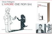 L'Amore che non sai di Oscar Pellegrini